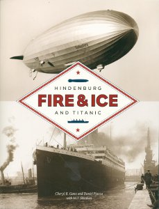 Fire & Ice, Hindenberg and Titanic